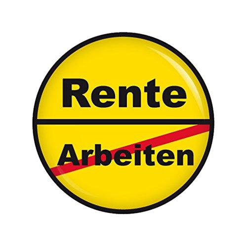 - Ortsschild Rente - 37mm Button Pin Ansteckbutton Rente als Geschenk oder Mitbringsel zum Ruhestand oder Geburtstag (Button Pins)