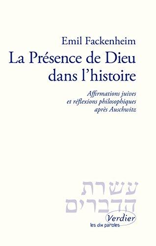 La présence de Dieu dans l'histoire: Affirmations juives et réflexions philosophiques après Auschwitz