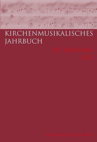 Kirchenmusikalisches Jahrbuch - 101. Jahrgang 2017