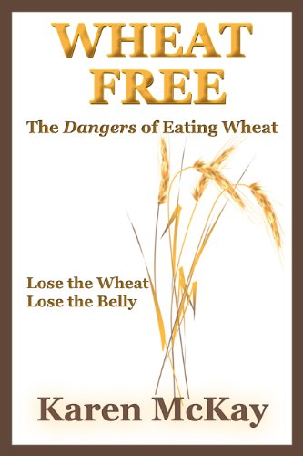 Wheat Free: The Dangers of Eating Wheat (English Edition) eBook ...