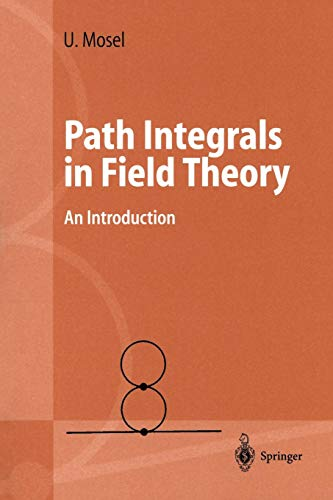 Path Integrals in Field Theory: An Introduction (Advanced Texts in Physics)