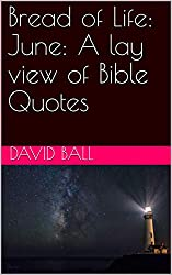 Bread of Life: June: A lay view of Bible Quotes (English Edition)