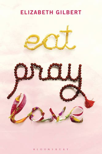 Eat, Pray, Love (Hardcover)