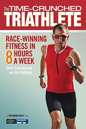 The Time-Crunched Triathlete: Race-Winning Fitness in 8 Hours a Week