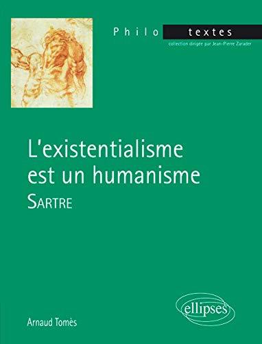 Sartre, l'existentialisme est un humanisme (Philo-Textes)