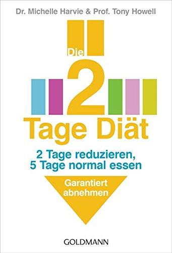 Die 2-Tage-Diät: 2 Tage reduzieren, 5 Tage normal essen - Garantiert abnehmen (2-tages-diät)