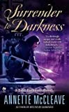 (SURRENDER TO DARKNESS: A SOUL GATHERER NOVEL ) By McCleave, Annette (Author) mass_market Published on (01, 2011) bei Amazon kaufen