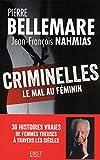 Criminelles - Le mal au féminin - 36 histoires vraies de femmes tueuses à travers les siècles