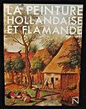 Image de La peinture hollandaise et flamande
