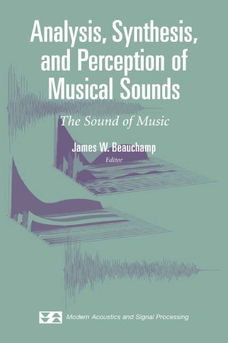 analysis-synthesis-and-perception-of-musical-sounds-the-sound-of-music-modern-acoustics-and-signal-p