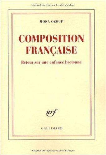 Composition française: Retour sur une enfance bretonne de Mona Ozouf ( 19 mars 2009 )