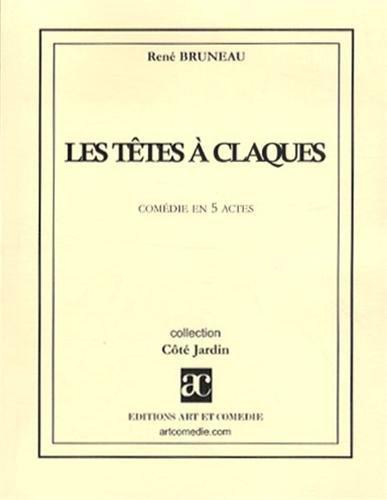 Les têtes à claques par René Bruneau