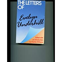 The Letters of Evelyn Underhill by Evelyn Underhill (1991-07-15)