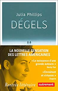 Dégels par Julia Phillips