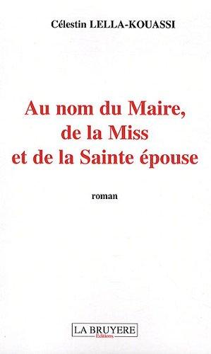 Au nom du Maire de la Miss et de la Sainte épouse