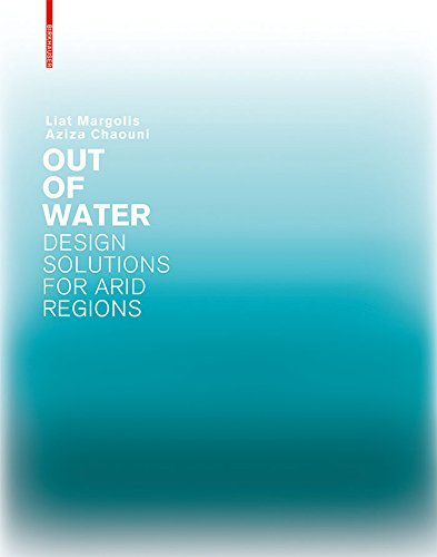 Out of Water - Design Solutions for Arid Regions (English Edition)