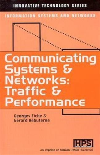 Systems and Communicating Networks: Traffic and Performance (Innovative Technology Series)