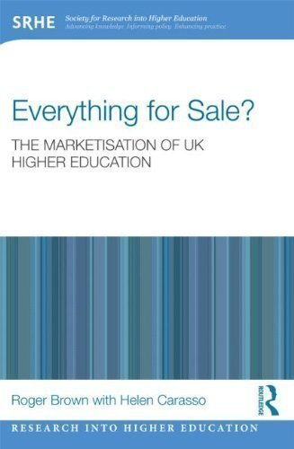 Everything for Sale? The Marketisation of UK Higher Education (Research into Higher Education) by Brown, Roger, Carasso, Helen (2013)