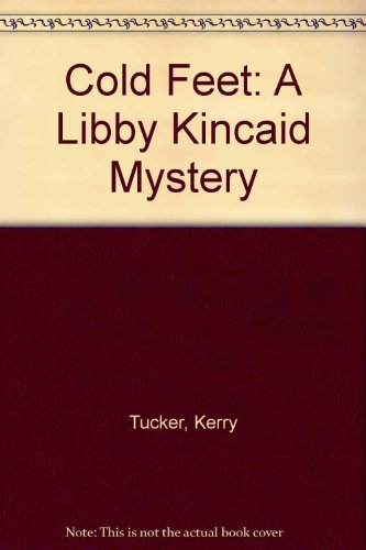 Cold Feet: A Libby Kincaid Mystery