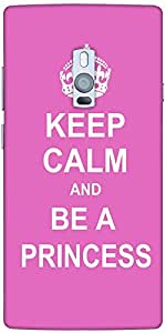 Snoogg Keep Calm Princess Designer Protective Back Case Cover For One Plus Two