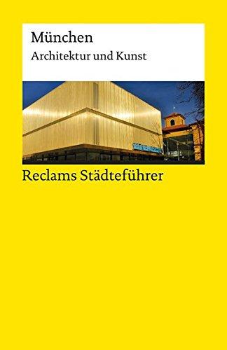 Reclams Städteführer München: Architektur und Kunst (Reclams Universal-Bibliothek, Band 19395)