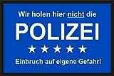 Fußmatte Türmatte Schmutzfangmatte: Wir holen hier nicht die Polizei! 231