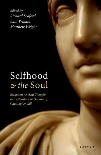 selfhood-and-the-soul-essays-on-ancient-thought-and-literature-in-honour-of-christopher-gill