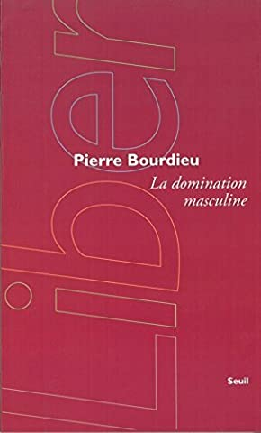 La domination masculine (Collection Liber) (French Edition) by Pierre Bourdieu (1998-08-02)