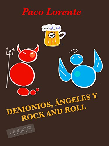 DEMONIOS, ÁNGELES Y ROCK AND ROLL por Paco Lorente