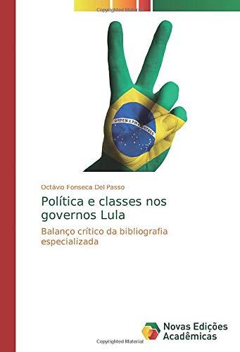 Política e classes nos governos Lula: Balanço crítico da bibliografia especializada