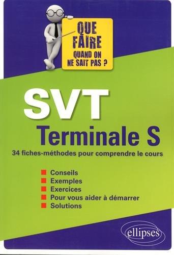 SVT Terminale S 34 Fiches-Méthodes pour Comprendre le Cours