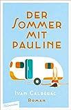 Der Sommer mit Pauline: Roman von Ivan Calbérac