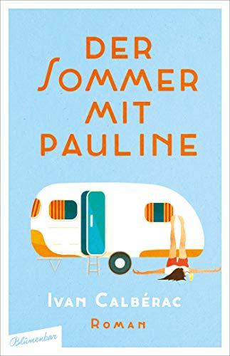 Buchseite und Rezensionen zu 'Der Sommer mit Pauline: Roman' von Ivan Calbérac