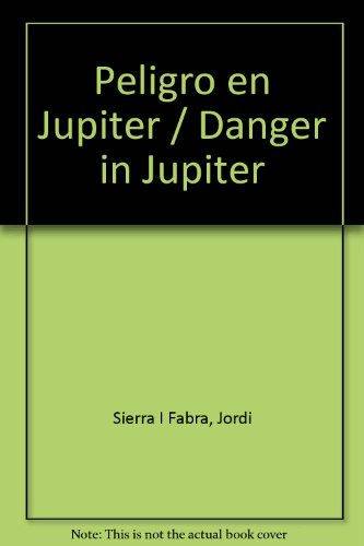 Peligro en Jupiter / Danger in Jupiter por Jordi Sierra I Fabra