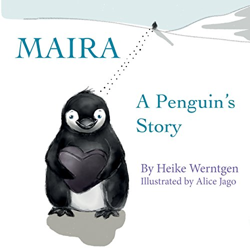 Maira: A penguin´s story (English Edition)