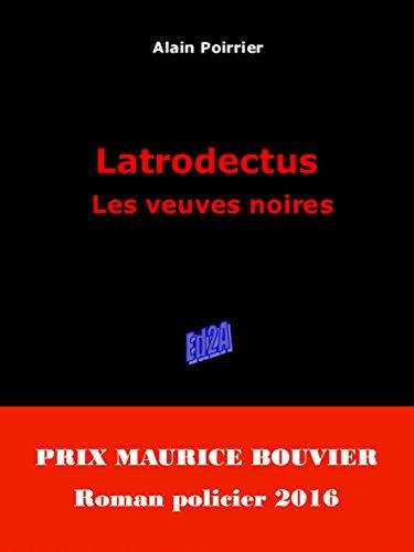 Latrodectus : Les veuves noires (Prix Maurice Bouvier 2016)