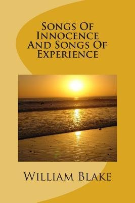 [ SONGS OF INNOCENCE AND SONGS OF EXPERIENCE ] Blake, MR William (AUTHOR )03/01/1894 Paperback
