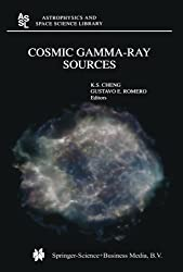 Cosmic Gamma-Ray Sources (Astrophysics and Space Science Library)
