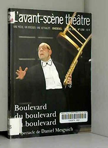 L'Avant-Scene Theatre n°1200 ; Boulevard du Boulevard du Boulevard par Daniel Mesguich