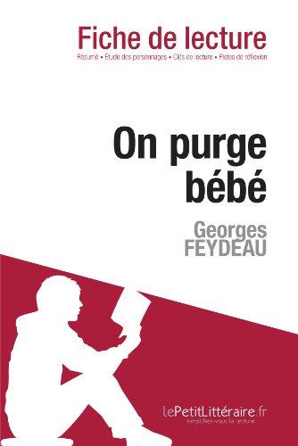 On purge bébé de Georges Feydeau (Fiche de lecture): Résumé complet et analyse détaillée de l'oeuvre