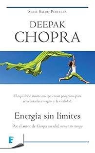 Energía sin límites : SERIE SALUD PERFECTA par Deepak Chopra