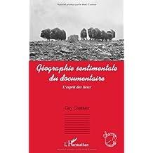 Géographie sentimentale du documentaire : L'esprit des lieux