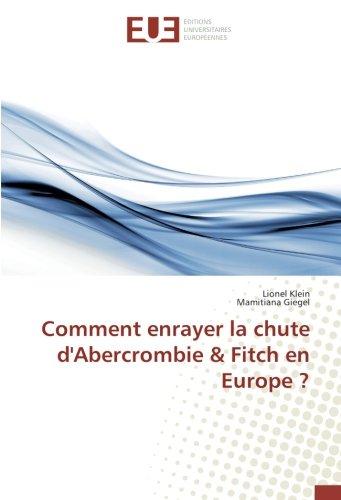 Comment enrayer la chute d'Abercrombie & Fitch en Europe ?