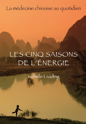 Les cinq saisons de l'énergie - La médecine chinoise au quotidien
