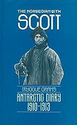 The Norwegian with Scott: Tryggve Gran's Antarctic Diary 1910-1913