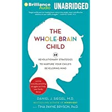 [(The Whole-Brain Child: 12 Revolutionary Strategies to Nurture Your Child's Developing Mind: Survive Everyday Parenting Struggles, and Help Your Family Thrive)] [Author: Daniel J Siegel] published on (April, 2014)