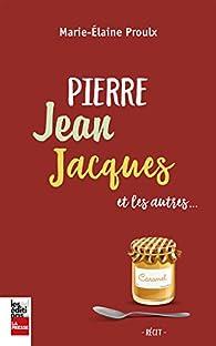 Pierre, Jean, Jacques et les Autres... (2017) - Marie-Elaine Proulx sur Bookys