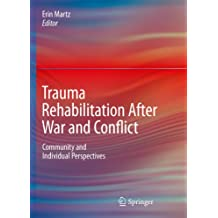 Trauma Rehabilitation After War and Conflict: Community and Individual Perspectives