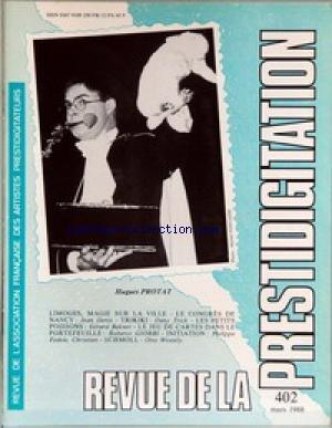 REVUE DE LA PRESTIDIGITATION [No 402] du 01/03/1988 - HUGUES PROTAT - JEAN DENIS - DANY TRICK - GERARD BAKNER ROBERTO GIOBBI - PH. FEDELE - CHRISTIAN - OTTO WESSELY. par Collectif