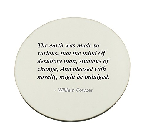 Circle Mousepad with The earth was made so various, that the mind Of desultory man, studious of change, And pleased with novelty, might be indulged.